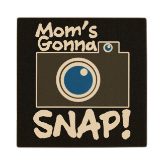 Mom's gonna SNAP photography mom Wooden Coaster