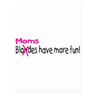 Moms Have More Fun Postcard