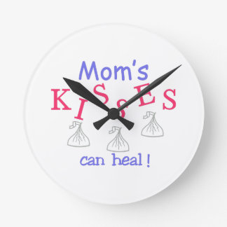 Mom's Kisses Can Heal! Round Clocks