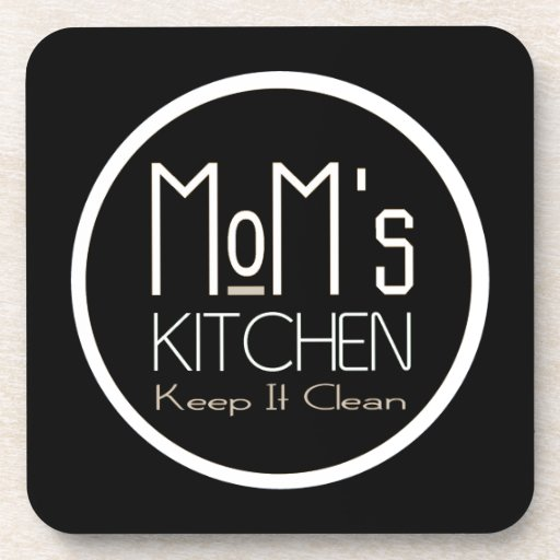 Moms Kitchen So Keep It Clean Funny Beverage Coaster