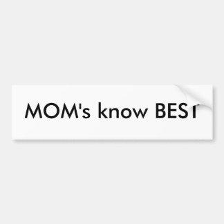 MOM's know BEST Bumper Stickers