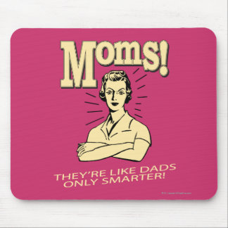 Moms: Like Dads, Only Smarter Mouse Pad