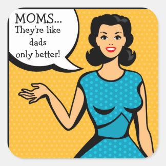 Moms like Dads Square Sticker