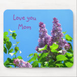 """Mom&#39;s Lilacs Mousepad<br><div class=""""desc"""">Purple lilacs photography mouse pad with &quot;love you mom&quot; wording.  Perfect gift for the mother who loves lilac flowers.</div>"""