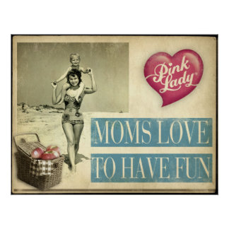 Moms Love To Have Fun Poster