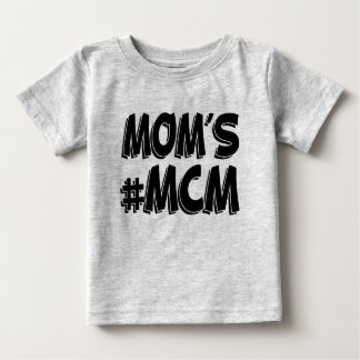 Mom's MCM funny baby boy Baby T-Shirt