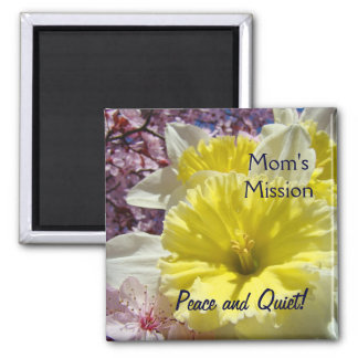 Mom's Mission magnets Peace Quiet Daffodils