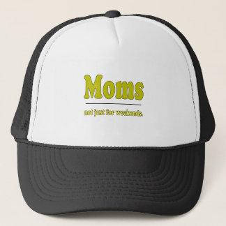 Moms - Not Just For Weekends Trucker Hat