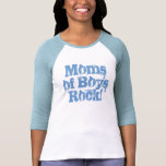 Moms of Boys Rock! Shirts