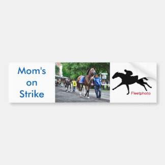 Mom's on Strike Bumper Sticker