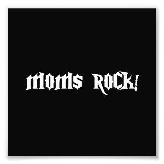 Moms Rock Photo Print