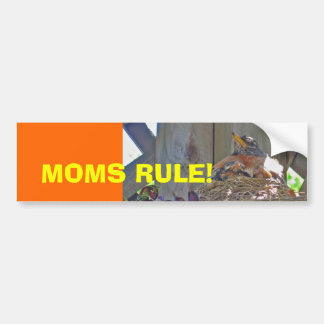 Moms Rule! Bumper Sticker
