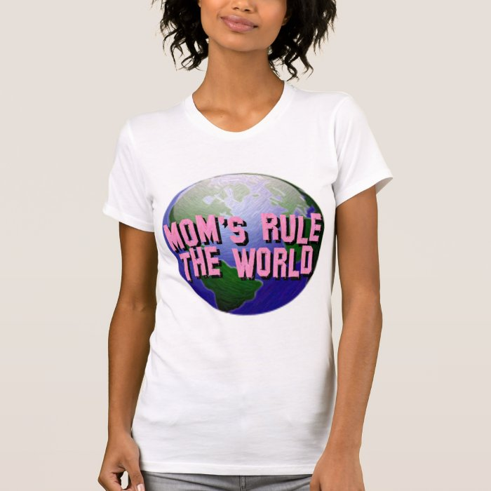 Mom's Rule The World-T-Shirt T-Shirt