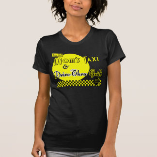 Moms Taxi and Drive-Thru Grill Funny Tee