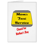 Mom's taxi service: Closed for Mother's Day. Cards