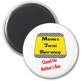 Mom's taxi service: Closed for Mother's Day. Magnet