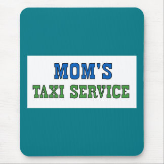 Moms Taxi Service Mouse Pad
