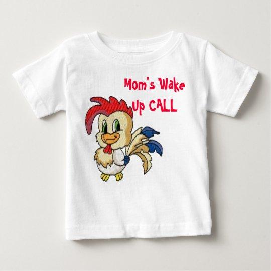 Mom's Wake Up CALL Baby T-Shirt