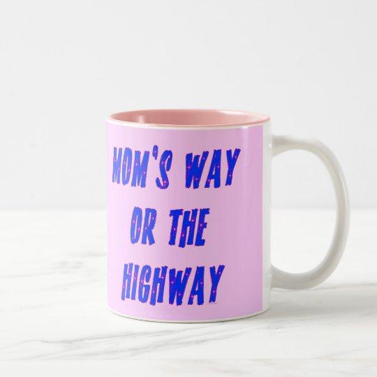Moms Way or the Highway Saying Two-Tone Coffee Mug