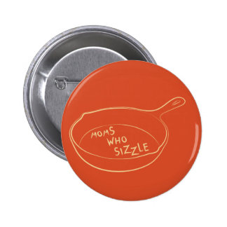 Moms Who Sizzle Button