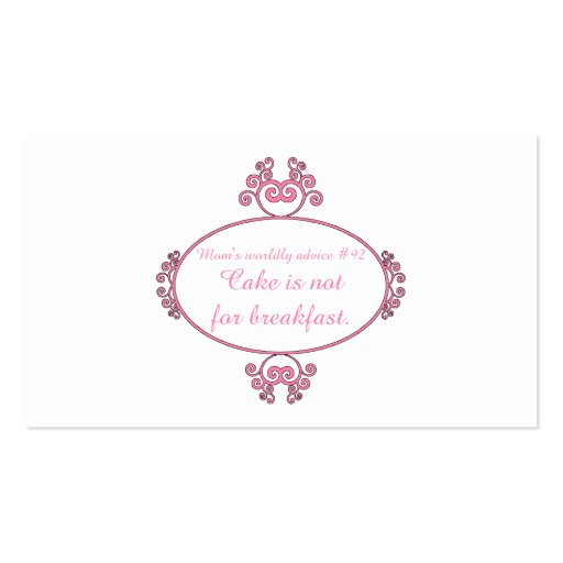 Mom's witty advice: Cake is not for breakfast. Business Card Templates