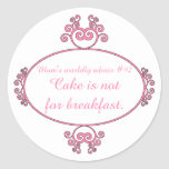Mom's witty advice: Cake is not for breakfast. Sticker