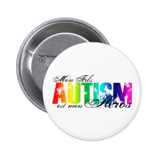 Mon Fils heros - Autism 2 Inch Round Button