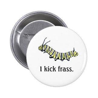 Monarca Caterpillar golpeo frass. con el pie Pin Redondo De 2 Pulgadas