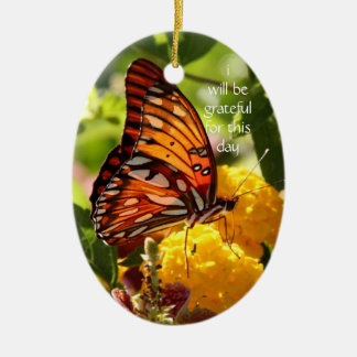 Monarch Butterfly; i will be grateful for this day Ceramic Ornament