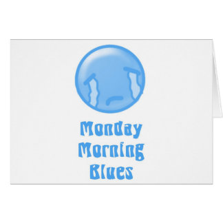 monday morning blues card