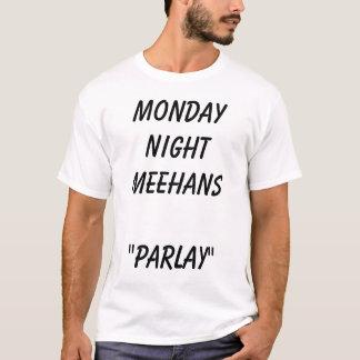 Monday Night Meehans Parlay T-Shirt