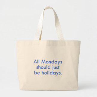Monday should be a day off from work (2) jumbo tote bag