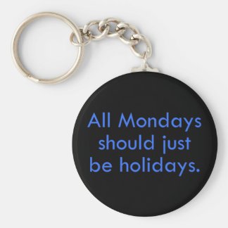 Monday should be a day off from work (2) basic round button keychain