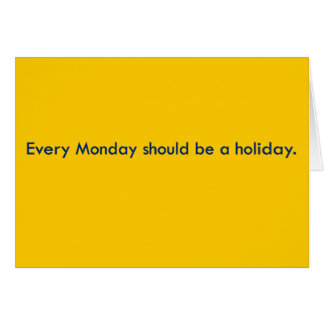 Monday should be a day off from work cards