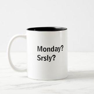Monday?Srsly? Two-Tone Coffee Mug