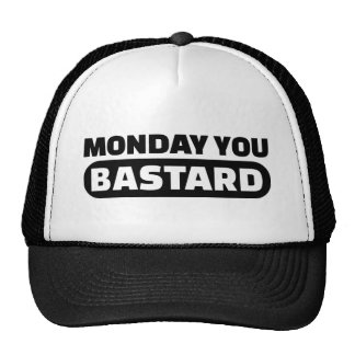 Monday you bastard trucker hat