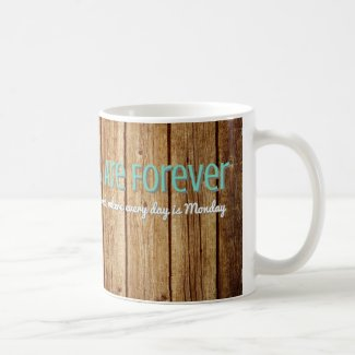 Mondays Are Forever Mug