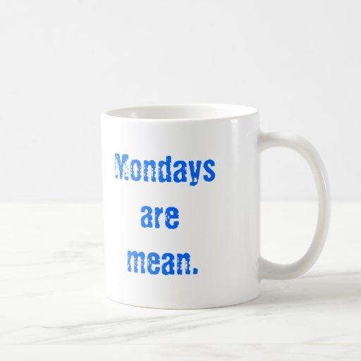 Mondays are mean. classic white coffee mug