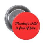 Monday's Child Button