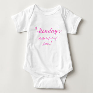 """Monday's, child is fair of face..."" Baby Bodysuit"