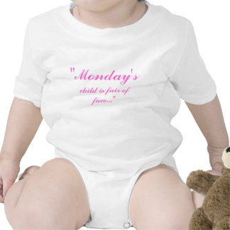 """""""Monday's, child is fair of face..."""" Shirt"""