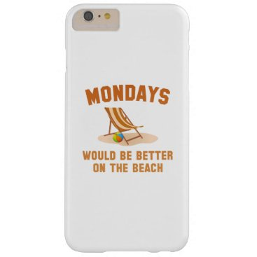 Beach Themed Mondays On The Beach Barely There iPhone 6 Plus Case