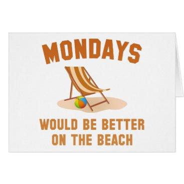 Beach Themed Mondays On The Beach Card