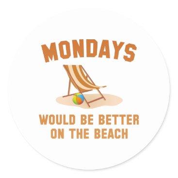 Beach Themed Mondays On The Beach Classic Round Sticker