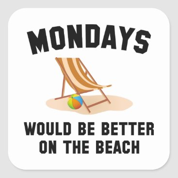 Beach Themed Mondays On The Beach Square Sticker