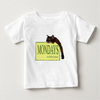 Mondays Should Be Illegal Baby T-Shirt