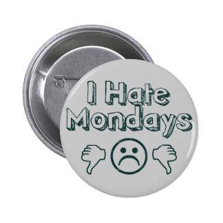 Mondays Suck Pinback Buttons