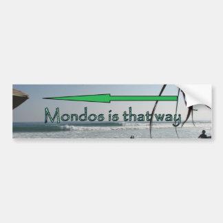 Mondos is That way Bumper Sticker