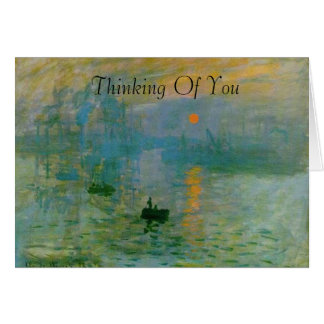 Monet Sunrise Painting Thinking Of You Card