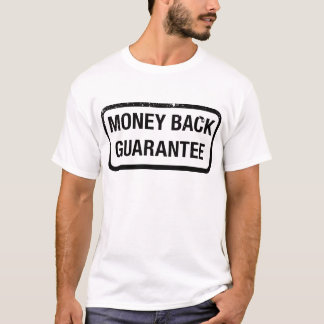 Money Back Guarantee T-Shirt